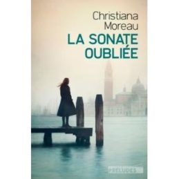 La sonate oubliée – Christiana MOREAU