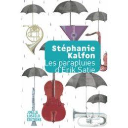 Les parapluies d'Erik Satie – Stéphanie KALFON