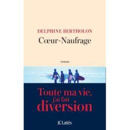 Cœur-Naufrage – Delphine BERTHOLON