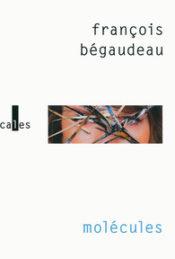 Molécules – François BEGAUDEAU