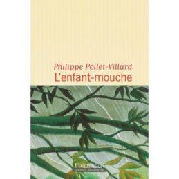 L'Enfant-Mouche – Philippe POLLET-VILLARD