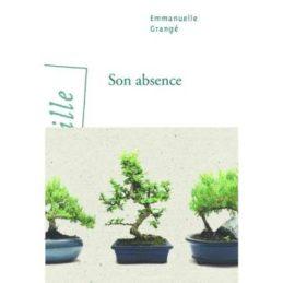 Son Absence – Emmanuelle GRANGE