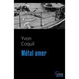 Métal amer – Yvon COQUIL