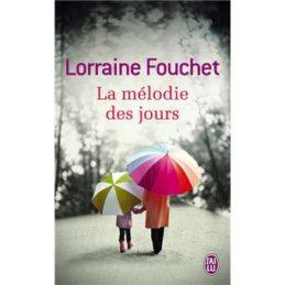 La mélodie des jours – Lorraine FOUCHET