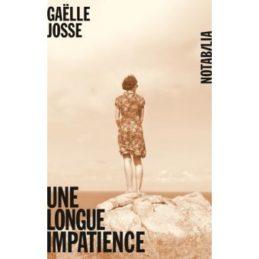 Une longue impatience – Gaëlle JOSSE