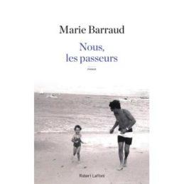 Nous les passeurs – Marie BARRAUD