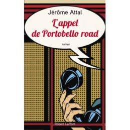 L'appel de Portobello Road – Jérôme ATTAL