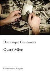 Outre-Mère – Dominique Costermans