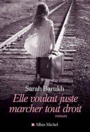 Elle voulait juste marcher tout droit – Sarah BARUKH