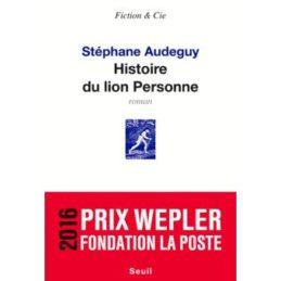 Histoire du lion Personne – Stéphane AUDEGUY