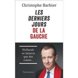 Les derniers jours de la Gauche – Christophe Barbier