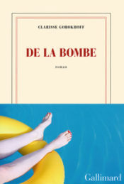 De la bombe – Clarisse GOROKHOFF