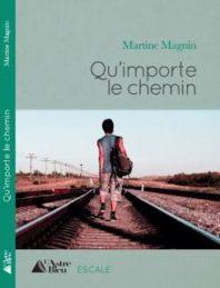 Qu'importe le chemin – Martine MAGNIN