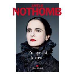 Frappe-toi le cœur – Amélie NOTHOMB