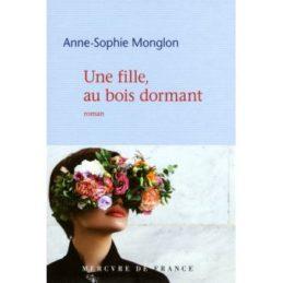 Une fille au bois dormant – Anne-Sophie MONGLON