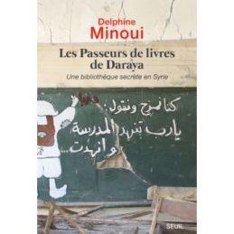 Les passeurs de livres de Daraya – Delphine MINOUI