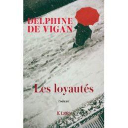 Les Loyautés – Delphine DE VIGAN