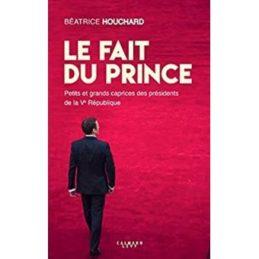 Le Fait du Prince – Béatrice HOUCHARD
