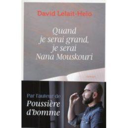 Quand je serai grand, je serai Nana Mouskouri – David LELAIT-HELO