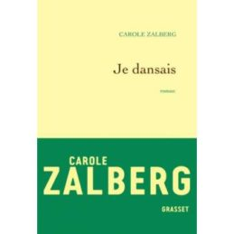 Je dansais – Carole ZALBERG