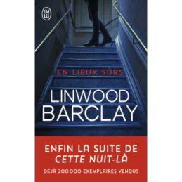 Linwood Barclay – En lieux sûrs