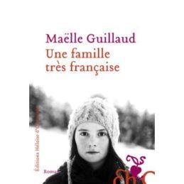 Une famille très française – Maëlle GUILLAUD