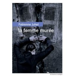 La Femme murée – Fabienne JUHEL