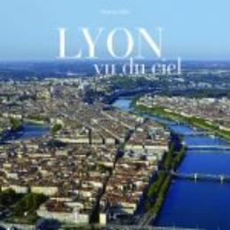 Lyon vu du ciel – Patrice BLOT