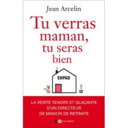 Tu verras maman, tu seras bien – Jean ARCELIN