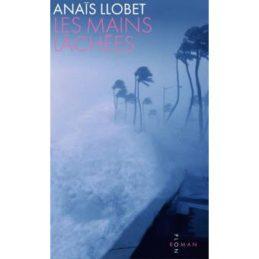 Les mains lâchées – Anaïs LLOBET
