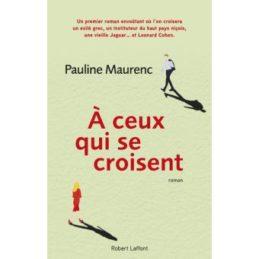 A ceux qui se croisent – Pauline MAURENC