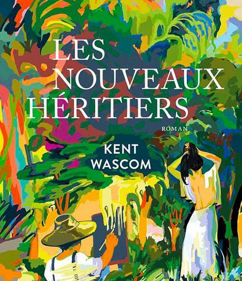 Les Nouveaux Héritiers – Kent WASCOM