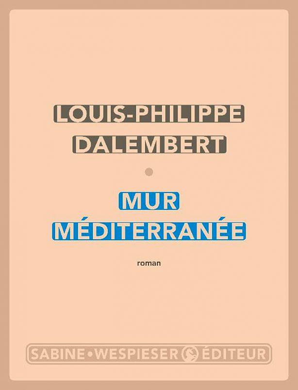 Mur Méditerranée – Louis-Philippe DALEMBERT