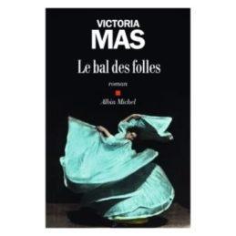 Le bal des folles – Victoria MAS