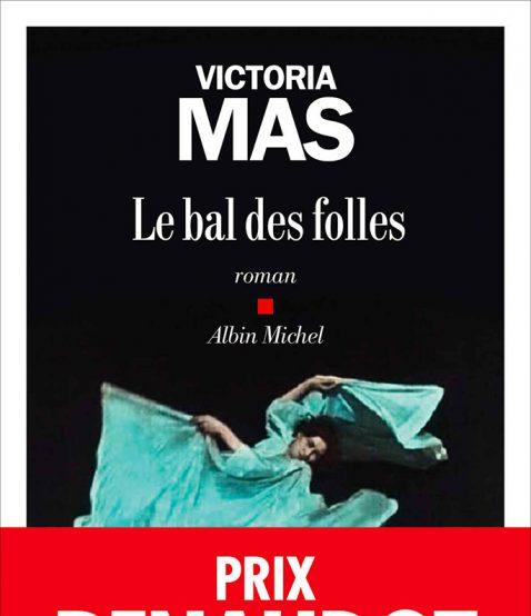 ★★★ Le bal des folles – Victoria Mas
