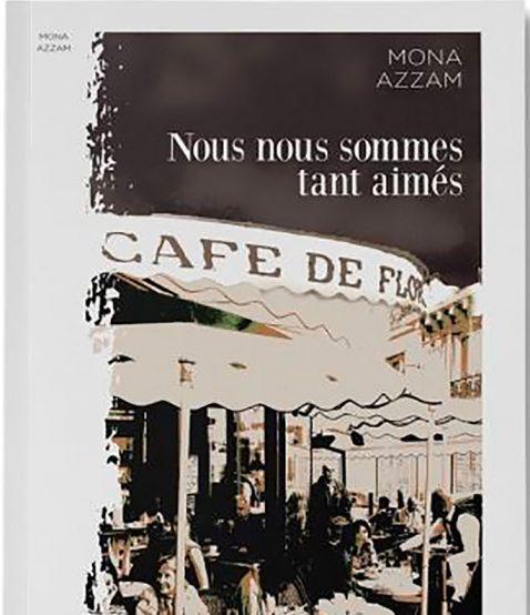 Nous nous sommes tant aimés – Mona Azzam