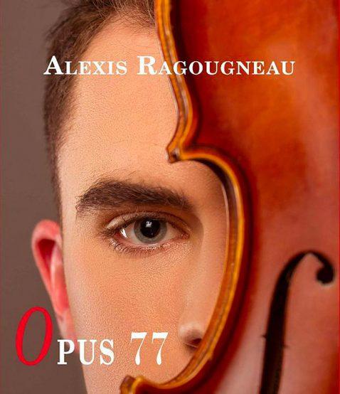 Opus 77 – Alexis Ragougneau