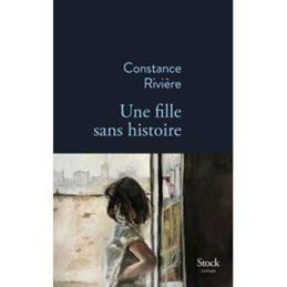 Une fille sans histoire – Constance RIVIERE