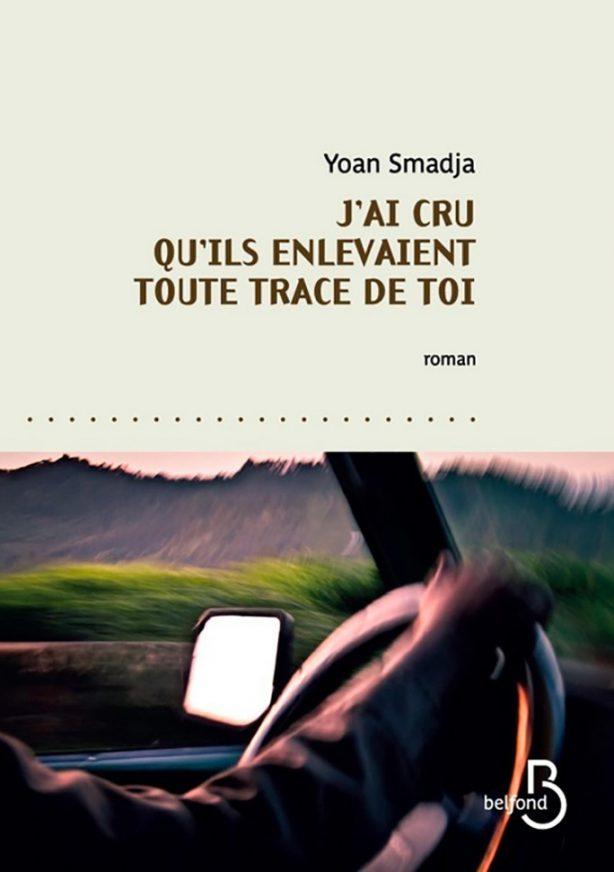 J'ai cru qu'ils enlevaient toute trace de toi – Yoan Smadja