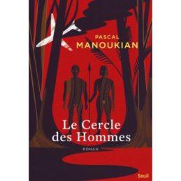 Le cercle des hommes – Pascal MANOUKIAN