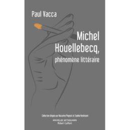 Michel Houellebecq, phénomène littéraire – Paul Vacca
