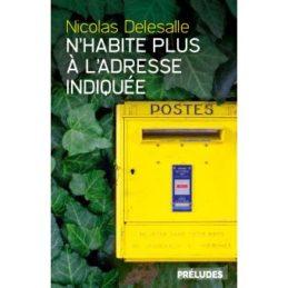 N'habite plus à l'adresse indiquée – Nicolas DELESALLE