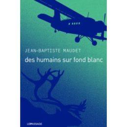Des humains sur fond blanc – Jean-Baptiste MAUDET