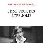 Je ne veux pas etre jolie - Fabienne Périneau