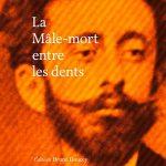 La mâle mort entre les dents - Fabienne Juhel