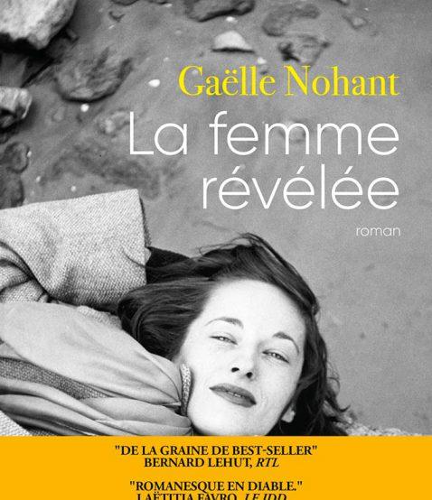 La femme révelée - Gaëlle Nohant