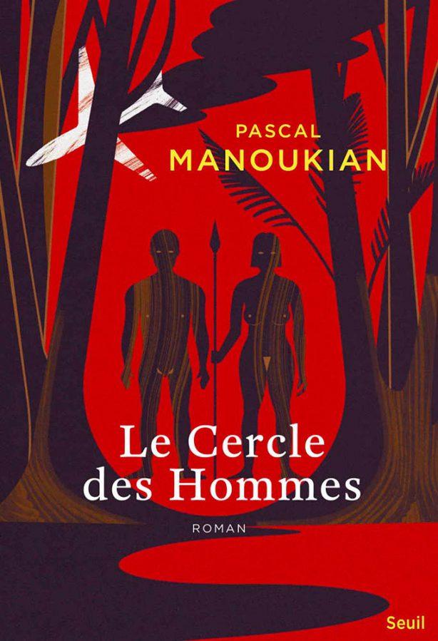 Le cercle des homes - Pascal Manoukian