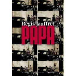 Papa – Régis JAUFFRET