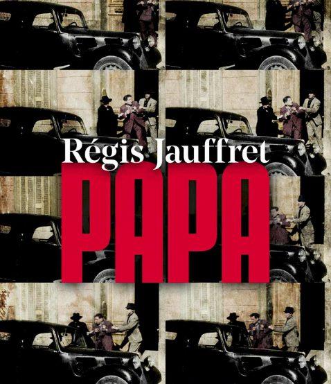 Papa, Regis Jauffret