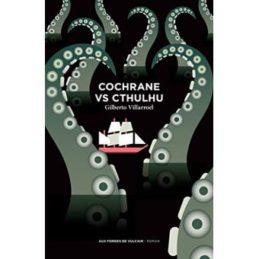 Cochrane vs Cthulhu – Gilberto VILLARROEL